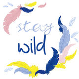 Vector printable hand drawn illustration with feather frame and label - stay wild Royalty Free Stock Photo