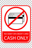 Prohibited Sign : Cash Only, No Debit or Credit Card at transparent effect background royalty free illustration