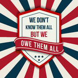Vector quote - We don t know them all. Veterans day poster. Stock Image