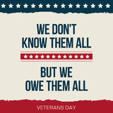 Vector quote We dont know them all. Veterans day poster. Stock Images
