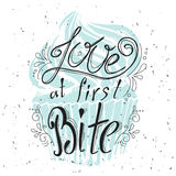 Vector quote hand drawn typographical. Lettering: Love at first Bite. Bacery collection. Poster with greeting.Typographical design Royalty Free Stock Images