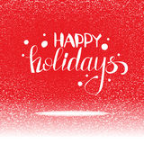 Vector red card with Happy holidays strokes greetings and snow. Vector red colored Happy holidays greetings calligraphy. Sketch art, design elements for card and Royalty Free Stock Photography