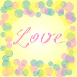 Vector romantic card with yellow, pink and blue circles and Love text Stock Photography