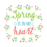 Vector spring is in my heart phrase Royalty Free Stock Photography