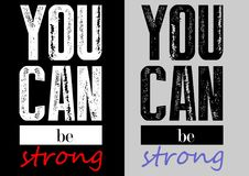Vector for T-shirt 014. Design vector typography you can be strong for t shirt template with color black white red Royalty Free Stock Images