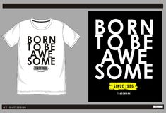 Vector t shirt print men 003. Design vector t shirt with print born to be awesome for men Royalty Free Stock Photography