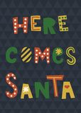Here comes santa. Vector template of Christmas greeting card with hand lettering text Here comes Santa Royalty Free Stock Photos