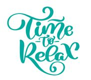 Vector text time to Relax hand drawn lettering phrase. Ink illustration. Modern brush calligraphy. Isolated on white stock illustration