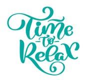 Vector Textzeit, sich die Hand zu entspannen, die Phrase beschriftend gezeichnet wird Tintenillustration Moderne Bürstenkalligrap stock abbildung