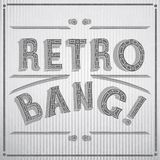 Vector typographic illustration of handwritten Retro Bang! retro label in shades of gray. Royalty Free Stock Photos