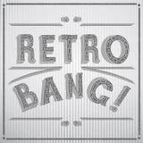 Vector typographic illustration of handwritten Retro Bang! retro label in shades of gray. Royalty Free Stock Photos