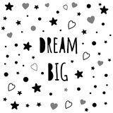 Vector typographic positive poster words Dream big decorated hearts stars Baby style design poster. Vector typographic inspirational poster baby room with words vector illustration