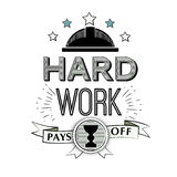 Vector Typographic Poster Design - Hard work Pays off. motivational quote in the style of a hipster. Badge, label design Stock Photos