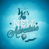Vector typography design element for greeting cards and posters. Say yes to new adventures inspiration quote on blue sky  Royalty Free Stock Photos
