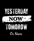 Vector typography yesterday now tomorow or never Royalty Free Stock Photos
