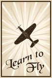 Learn to fly. Vector vintage poster with a plane and text learn to fly vector illustration