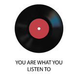 Vector vinyl record with phrase YOU ARE WHAT YOU LISTEN TO Stock Photography