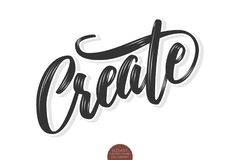 Vector volumetric Create phrase. Hand drawn motivation card with modern brush calligraphy. Isolated on white background. With shadows and highlights Stock Photography