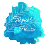 Vector watercolor splash with text tropical paradise. Abstract blue, cyan blot background Stock Image