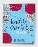 Vector yarn balls book cover. Mock up for knit and crochet classes poster or advertisement. Hand drawn illustration for brochure, poster or cover design. Made Stock Photography