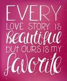 Vectorillustratie van hand het van letters voorzien inspirerend citaat - elk liefdeverhaal is mooi maar van ons is mijn favoriet  Royalty-vrije Stock Fotografie