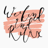 Veekend and relax.Handdrawn brush lettering. Handdrawn brush lettering. Unique lettering made by hand. Great for posters, mugs, apparel design, print Stock Images