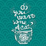 Vektorillustration wünschen Sie etwas Tee? Gusszusammensetzung Illustration für Postkarten, Poster, Fahnen Lizenzfreie Stockbilder