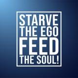 Verhungern Sie das Ego, ziehen Sie die Seele ein Motivationszitat mit modernem Hintergrundvektor lizenzfreie abbildung