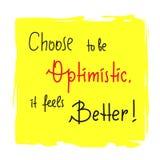 Verkies optimistisch te zijn het zich beter voelt - inspireer en motievencitaat Hand het getrokken van letters voorzien stock illustratie