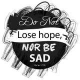 Verlieren Sie nicht Hoffnung noch seien Sie traurig Stockbild