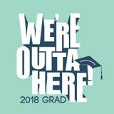 Vert et bleu nous ` au sujet d'Outta du graphique 2018 de vecteur de diplômé ici avec le GR Photo stock