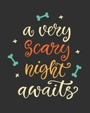 A Very Scary Night Awaits. Halloween Party Poster with Handwritten Ink Lettering. Modern Calligraphy. Typography Template for Scrapbooking, Stickers, Tags Royalty Free Stock Photos