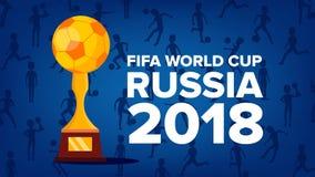 Vetor 2018 do fundo do campeonato do mundo de FIFA Evento de Rússia Cumprimento do copo Campeonato Rússia 2018 Troféu do esporte  ilustração do vetor