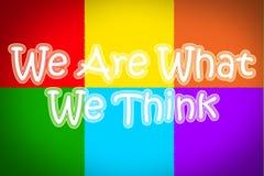 Vi är vad vi tänker begrepp Arkivbilder