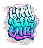 Vibrazioni dell'iscrizione dei graffiti buone soltanto Iscrizione scritta a mano di vettore illustrazione di stock