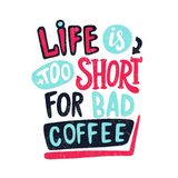A vida é demasiado curto para o café mau Ilustração do vintage da ruptura de café, rotulando Fotos de Stock Royalty Free