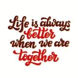 A vida é sempre melhor quando nós somos junto Imagem de Stock