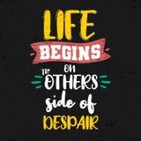 A vida começa no outro o lado do desespero Citações inspiradores superiores Cita foto de stock royalty free