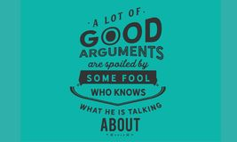 Viele guten Argumente werden von irgendeinem Dummkopf verdorben, der kennt, über was er spricht vektor abbildung