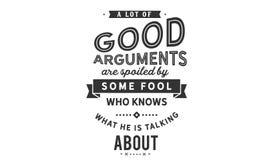 Viele guten Argumente werden von irgendeinem Dummkopf verdorben, der kennt, über was er spricht stock abbildung