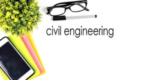 VIEW FROM THE TOP, TABLE WORKING WITH TEXT `CIVIL ENGINEERING` Stock Images