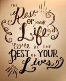 Vila av ditt liv ska vara det bästa av dina liv Arkivbild