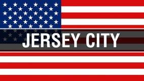 Ville de Jersey City sur un fond de drapeau des Etats-Unis, rendu 3D Drapeau des Etats-Unis d'Amérique ondulant dans le vent Indi illustration libre de droits