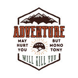 Vintage adventure Hand drawn label design. Adventure May Hurt You sign and outdoor activity symbols - mountains, climb Royalty Free Stock Image
