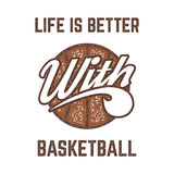 Vintage Basketball sports tee design in retro rubber style with symbols - ball and vector typography - life is better Royalty Free Stock Photos