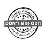 Vintage collection, don`t miss out - grunge black stamp. / label. Print colors used vector illustration
