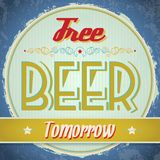 Vintage Free Beer Tomorrow Sign Royalty Free Stock Photos
