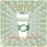 Vintage green poster Coffee cup. Poster in vintage style with a coffee cup and text. Always a good idea Stock Photos