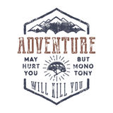 Vintage hand drawn mountain explorer label. Old style inspiration quote - Adventure may hurt you. but monotony will kill Royalty Free Stock Photo