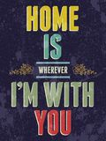 Vintage Home is wherever I'm with You, love poster Stock Photography